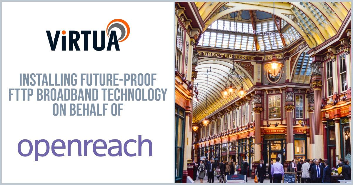 openreach partnership fibre leadenhall market london broadband install virtua